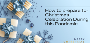 How to prepare for Christmas Celebration this During this Pandemic