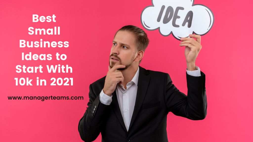 Best Small Business Ideas to Start With 10k in 2021