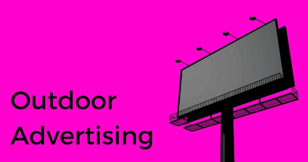 5 Reasons Why Outdoor Advertising Signs Are Important